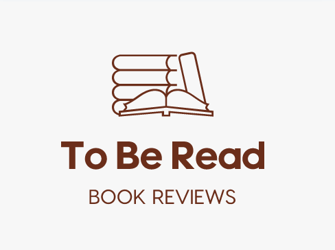 To Be Read Book Reviews